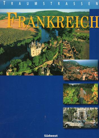 Eine Reise durch Frankreich auf Traumstraßen