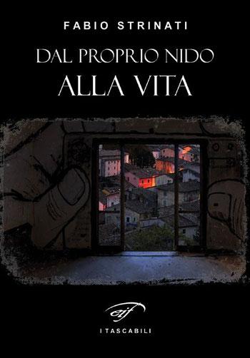 """Fabio Strinati, """"Dal proprio nido alla vita"""", I tascabili."""