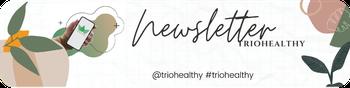 Melde Dich für den triohealthy Newsletter an