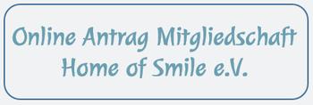 Online Antrag Mitgliedschaft Home of Smile e.V.