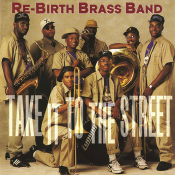 the Funky Soul story - 1992 - Rebirth Brass Band - Take It To The Street
