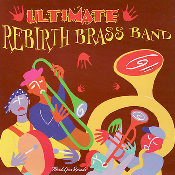 the Funky Soul story - 2004 - Rebirth Brass Band - Ultimate Rebirth Brass Band
