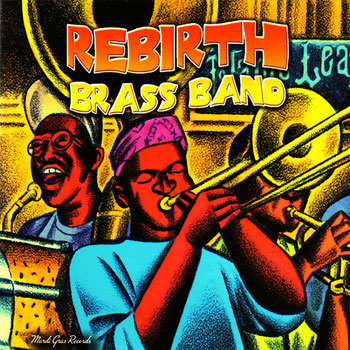 the Funky Soul story - 1999 - Rebirth Brass Band - Main Event: Live At The Maple Leaf