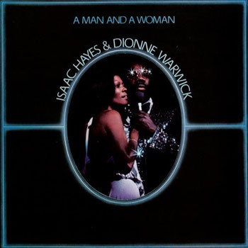 Isaac Hayes - 1977 / A Man And A Woman (with Dionne Warmick)