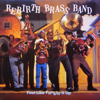 the Funky Soul story - 1989 - Rebirth Brass Band - Feel Like Funkin' It Up
