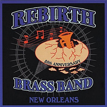 the Funky Soul story - 2008 - Rebirth Brass Band - 25th Anniversary