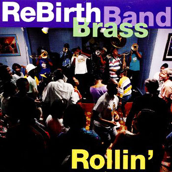 the Funky Soul story - 1994 - Rebirth Brass Band - Rollin'