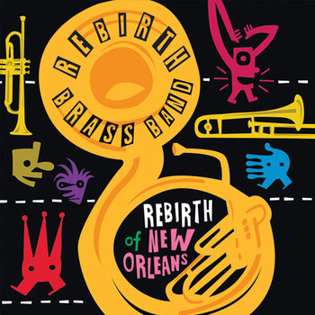 the Funky Soul story - 2011 - Rebirth Brass Band - Rebirth Of New Orleans