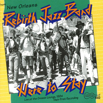 the Funky Soul story - 1984 Rebirth Brass Band - Here To Stay!