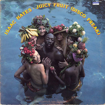 Isaac Hayes - 1976 / Juicy Fruit (Disco Freak)