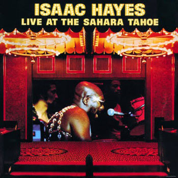 Isaac Hayes - 1973 / Live At The Sahara Tahoe