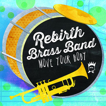 the Funky Soul story - 2014 - Rebirth Brass Band - Move Your Body