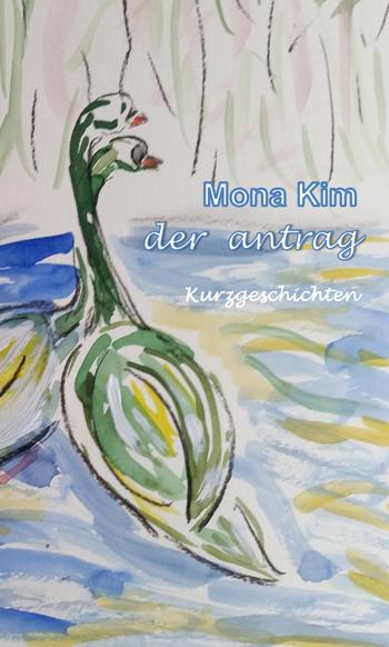 Mona Kim, Der Antrag, Kurzgeschichten