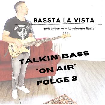 Bass Ta La Vista Talkin Bass Podcast