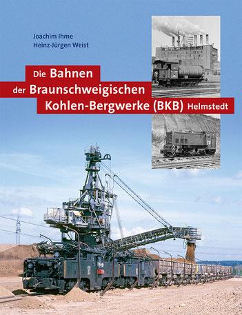 Die Bahnen der Braunschweigischen Kohlen-Bergwerke (BKB)