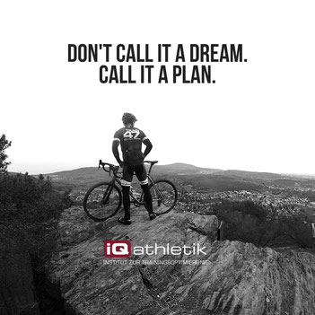 Don´t call it a dream. call it a plan.