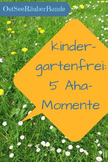 5 Aha-Momente beim kindergartenfrei leben