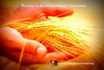 YO SOY ABUNDANCIA - PROSPERIDAD UNIVERSAL RECIBE LA ABUNDANCIA DEL UNIVERSO - DECRETOS PODEROSOS - www.prosperidaduniversal.org