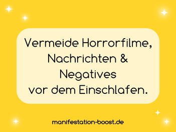 Vermeide Horrorfilme, Nachrichten und Negatives vor dem Einschlafen.