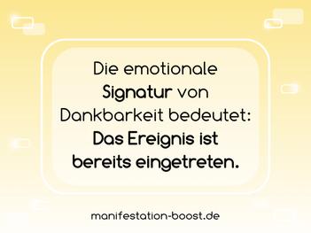 Die emotionale Signatur von Dankbarkeit bedeutet: Das Ereignis ist bereits eingetreten.