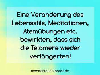Eine Veränderung des Lebensstils, Meditationen, Atemübungen etc. bewirkten, dass sich die Telomere wieder verlängerten.