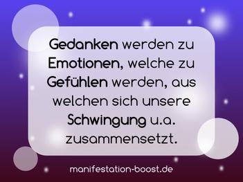 Gedanken werden zu Emotionen, welche zu Gefühlen werden, aus welchen sich unsere Schwingung u.a. zusammensetzt.