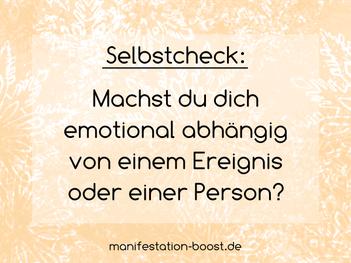 Selbstcheck: Machst du dich emotional abhängig von einem Ereignis oder einer Person.