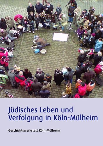 Broschüre »Jüdisches Leben und Verfolgung in Köln-Mülheim«