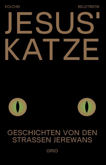 Das Bild zeigt das Cover von Jesus' Katze von Grig mit gemalten Katzenaugen auf schwarzem Hintergrund.