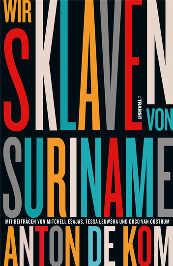 Das Bild zeigt das Cover von Wir Sklaven von Suriname von Anton de Kom.