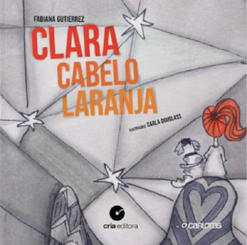 Kinderbuch - Clara Cabelo Laranja -Fabiana Gutierrez