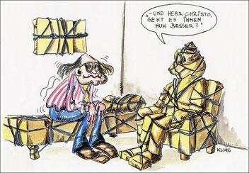 """""""...und Herr Christo, geht es ihnen nun besser?"""""""