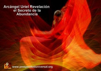 ARCÁNGEL URIEL REVELACIÓN, EL SECRETO DE LA ABUNDANCIA Y COMPASIÓN, EJERCITACIÓN GUIADA - PROSPERIDAD UNIVERSAL