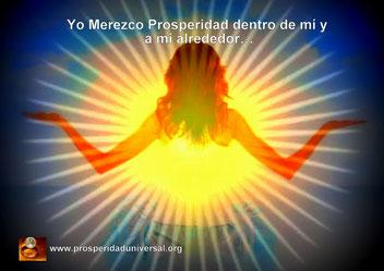 ATRAE DINERO Y ABUNDANCIA A TRAVÉS DEL MERECIMIENTO Y EL PODER DE ELEGIR - PROSPERIDAD UNIVERSAL - Yo Merezco Prosperidad dentro de mí y a mi alrededor…