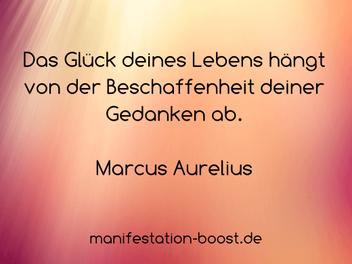 Marcus Aurelius Zitat: Das Glück deines Lebens hängt von der Beschaffenheit deiner Gedanken ab.