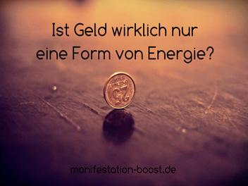 Ist Geld wirklich nur eine Form von Energie?
