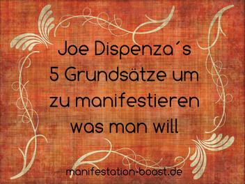 Joe Dispenza´s 5 Grundsätze um zu manifestieren was man will