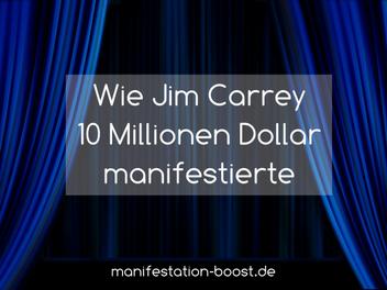 Wie Jim Carrey 10 Millionen Dollar manifestierte - Gesetz der Anziehung