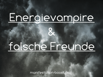 Energievampire und falsche Freunde