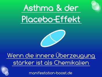 Asthma und der Placebo-Effekt - Wenn Gedanken stärker sind als Chemikalien (Joe Dispenza)
