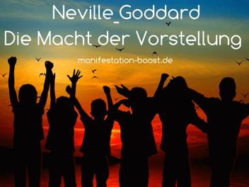 Neville Goddard - Die Macht der Vorstellung