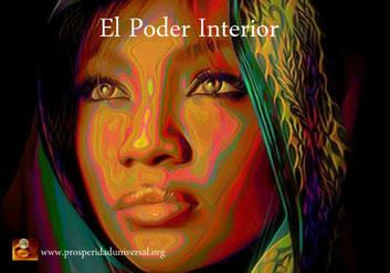 EL PODER INTERIOR - PROSPERIDAD UNIVERSAL - www.prosperidaduniversal.org