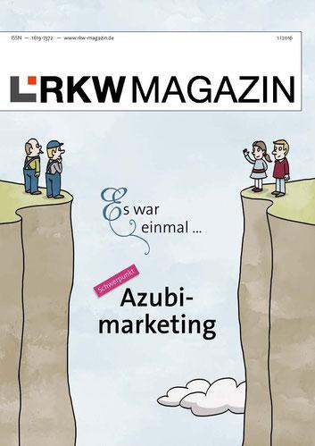 Das RKW Magazin 1-2016 ist crossmedial und behandelt das Thema Azubimarketing in Form einer Geschichte mit echten Beispielen.