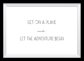Typografie Poster Reisen, get on a plane and let the adventure begin