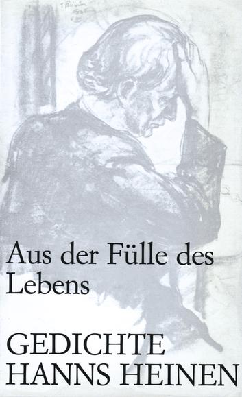 Hanns Heinen - Aus der Fülle des Lebens, Gedichte. Illustrationen von Erwin Bowien, 1974