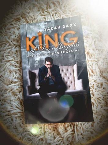 King of Los Angeles - Verliebt in einen Rockstar von Sarah Saxx