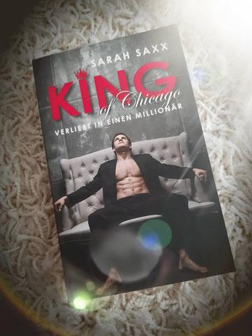 King of Chicago - Verliebt in einen Millionär von Sarah Saxx