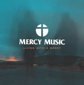 Mercy Music - living with the ghost