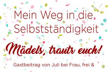 Selbstständig_Fotografin_Julia_Frau frei und_Gastbeitrag