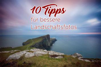 10 Tipps für bessere Landschaftsfotos_Fotoworkshop